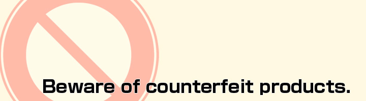 Beware of counterfeit products.